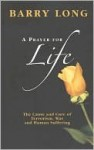 A Prayer for Life: The Cause and Cure of Terrorism, War and Human Suffering - Barry Long, Clive Tempest
