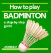 How to Play Badminton - Mike Shaw