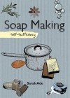 Soapmaking: Self-Sufficiency - Sarah Ade