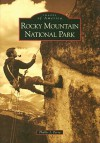 Rocky Mountain National Park (Images of America: Colorado) (Images of America (Arcadia Publishing)) - Phyllis J. Perry