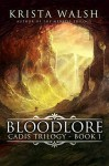 Bloodlore (Cadis Trilogy Book 1) - Krista Walsh