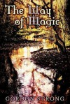 The Way of Magic - Gordon Strong