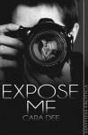 Expose Me - Cara Dee
