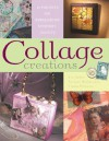 Collage Creations: 20 Projects for Embellishing Everyday Objects - Barbara Matthiessen