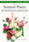 The Best Scented Plants and How to Grow Them - Roger Phillips, Martyn Rix