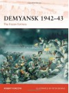 Demyansk 1942-43: The frozen fortress (Campaign) - Robert Forczyk