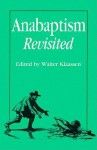 Anabaptism Revisited: Essays On Anabaptist/Mennonite Studies In Honor Of C. J. Dyck - Cornelius J. Dyck