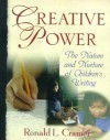 Creative Power: The Nature and Nurture of Children's Writing - Ronald L. Cramer