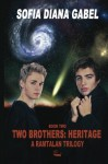 Two Brothers: Heritage: A Ramtalan Trilogy (Volume 2) - Sofia Diana Gabel