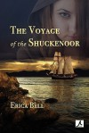 The Voyage of the Shuckenoor - Erica J. Bell