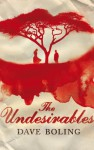 The Undesirables - Dave Boling