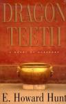 Dragon Teeth - Howard Hunt
