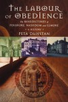 The Labour Of Obedience - Peta Dunstan