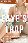 Faye's Taboo Trap (Outwitted by the Man of the House) (Two Taboo Book 2) - Q.R. Braddock