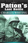 Patton's Last Battle - Charles Whiting