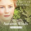 Autumn Winds (Seasons of the Heart series, Book 2) (Seasons of the Heart (Charlotte Hubbard)) - Charlotte Hubbard