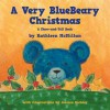 A Very Bluebeary Christmas - A Show-And-Tell Book - Kathleen McMillan