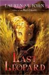 The Last Leopard (Legend of the Animal Healer) - Lauren St. John