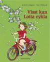 Visst kan Lotta cykla - Astrid Lindgren, Ilon Wikland