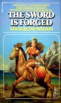 The Sword is Forged - Evangeline Walton