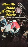 How To Make A Dirty Movie - Leo Guild, Paul Peil, Leo Peil Paul and Gordon