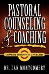 Pastoral Counseling & Coaching: Compass Therapy in Churches - Dan Montgomery