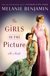 The Girls in the Picture: A Novel - Melanie Benjamin