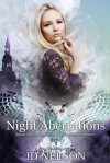 Night Aberrations - JD Nelson