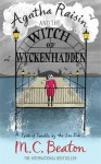 [Agatha Raisin and the Witch of Wyckhadden] (By: M. C. Beaton) [published: May, 2010] - M. C. Beaton