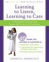 Learning to Listen, Learning to Care: A Workbook to Help Kids Learn Self-Control and Empathy - Lawrence E. Shapiro