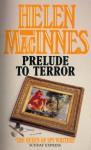 Prelude to Terror - Helen MacInnes