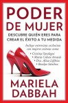 Poder de mujer: Descubre quién eres para crear el éxito a tu medida: (Woman Power: Discover Who You Are to Create Your Own Success) (Spanish Edition) - Mariela Dabbah