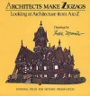 Architects Make Zigzags: Looking at Architecture from A to Z - Roxie Munro