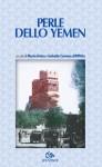 Perle dello Yemen - Maria Avino, Isabella Camera D'Afflitto