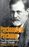 Psychoanalytic Psychology: The Development of Freud's Thought - Raymond E. Fancher