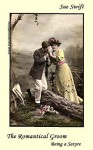 The Romantical Groom: Being a Satyre - Sue Swift