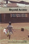 Beyond Access: Transforming Policy and Practice for Gender Equality in Education - Sheila Aikman, Elaine Unterhalter