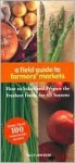 A Field Guide to Farmers' Markets - Sally Ann Berk