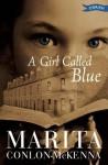 A Girl Called Blue - Marita Conlon-McKenna