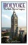 Holyoke the Belle Skinner Legacy - Jack Dunn