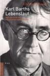 Karl Barths Lebenslauf: Nach Seinen Briefen Und Autobiografischen Texten - Eberhard Busch