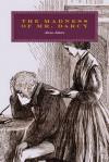 The Madness of Mr. Darcy - Alexa Adams