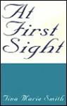 At First Sight - Tina Marie Smith