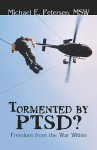 Tormented by Ptsd?: Freedom from the War Within - Michael Petersen