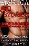 EROTICA: 80 XXX ADULT STORIES: UNCENSORED, DEEP PENETRATION, BBC, MF, MFM, GROUP EROTIC BOOKS (Mega Box Set, Straight, Filthy, Adult, Gang, Group, Multiple Partner, Menage Collection Book 1) - Jessie Dame, Robin Fate, Lily Grace, Anna Parker, Katie Dillan