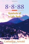 8-8-88 Symbols of a Life Path - Catharine Arnold