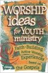 Worship Ideas for Youth Ministry - Candace McMahan, Amy Simpson