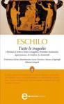 Tutte le tragedie (eNewton Classici) (Italian Edition) - Aeschylus