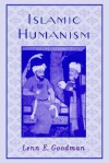 Islamic Humanism - Lenn E. Goodman