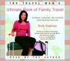 The Travel Mom's Ultimate Book of Family Travel - Emily Kaufman